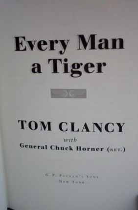 Every Man a Tiger The Gulf War Air Campaign (Commander's)