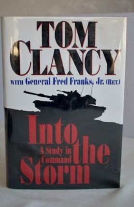 Into the Storm: A Study in Command. Tom, Fred Clancy Franks