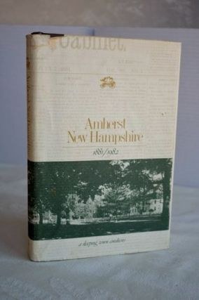 Amherst, New Hampshire, 1881/1982: A sleeping town awakens. New Hampshire The Historical Society...