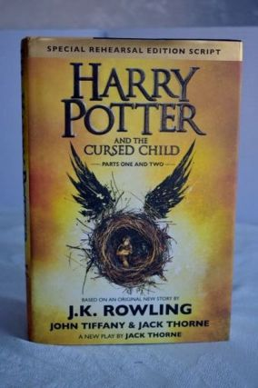Harry Potter And The Cursed Child Parts One And Two. J K. Rowling / John Tiffany / Jack Thorne