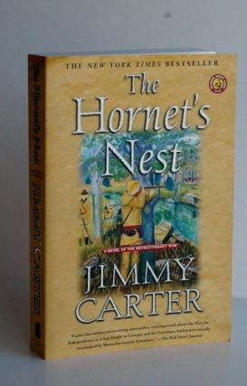 The Hornet's Nest: A Novel Of The Revolutionary War. Jimmy Carter