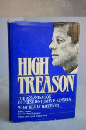 High Treason: The Assassination of President John F. Kennedy : What Really Happened. Harrison...