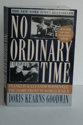 No Ordinary Time: Franklin And Eleanor Roosevelt: The Home Front In World War Il. Doris Kearns...