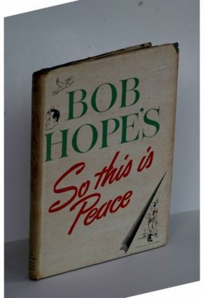 Bob Hope So This is Pease. Bob Hope