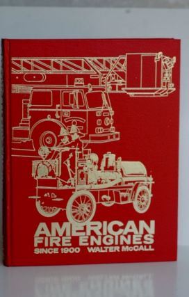 American Fire Engines Since 1900 (Automotive Series). Walter M. P. McCall