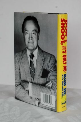 Don't Shoot, It's Only Me - Bob Hope's comedy history of the United States. Bob Hope