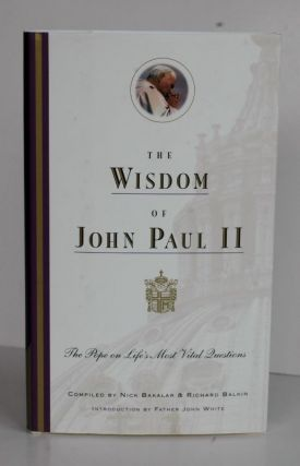The Wisdom Of John Paul Ii: The Pope On Life's Most Vital Questions. Pope John Paul II