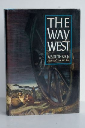 The Way West. B. Guthrie Jr A