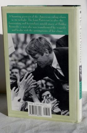 The Last Patrician: Bobby Kennedy And The End Of American Aristocracy. Michael Knox Beran