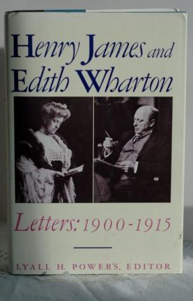 Henry James And Edith Wharton: Letters : 1900-1915. James Henry