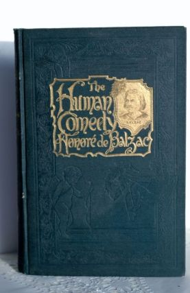 The Human Comedy Being The Best Novels From The Comedie Humaine of Honore de Balzac in Three...