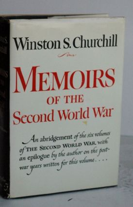 Memoirs Of The Second World War; an abridgement of the six volumes of the Second World War,...