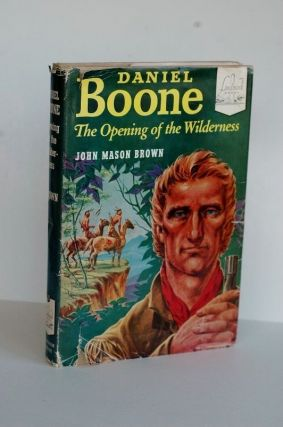 Daniel Boone - the opening of the wilderness. Brown John Mason